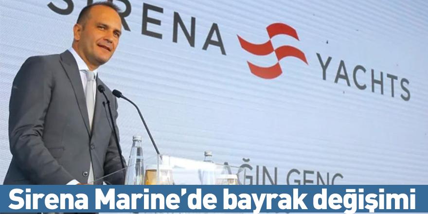 Sirena Marine'de bayrak değişimi