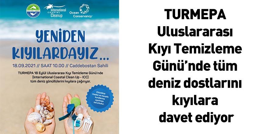 TURMEPA Uluslararası Kıyı Temizleme Günü'nde tüm deniz dostlarını kıyılara davet ediyor