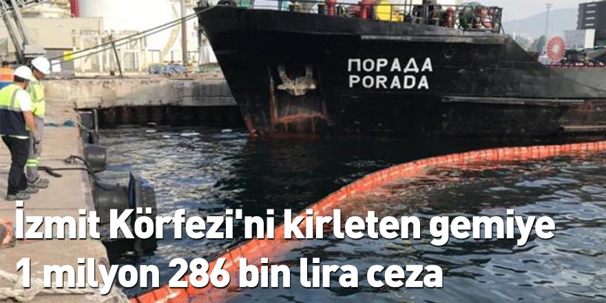 İzmit Körfezi'ni kirleten gemiye 1 milyon 286 bin lira ceza
