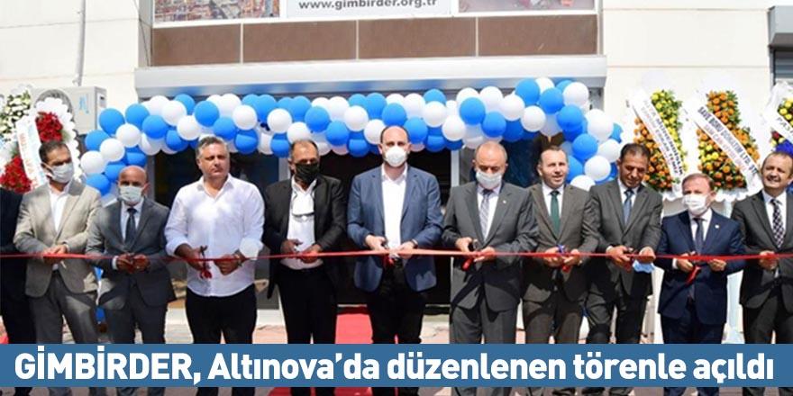 GİMBİRDER, Altınova'da düzenlenen törenle açıldı