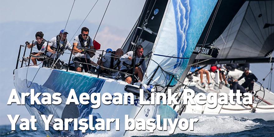 Arkas Aegean Link Regatta Yat Yarışları başlıyor