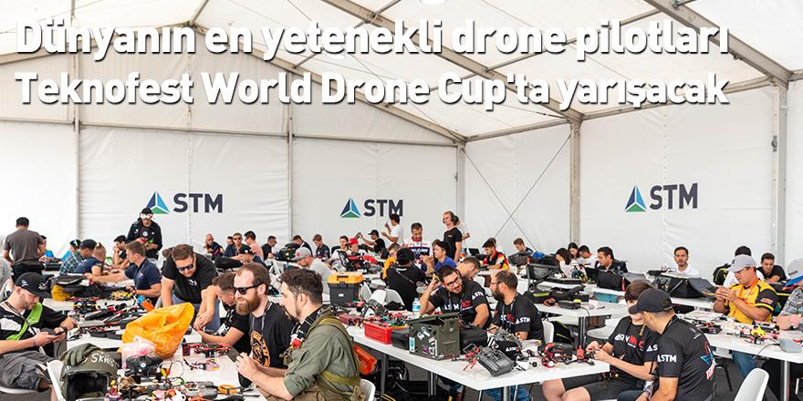 Dünyanın en yetenekli drone pilotları Teknofest World Drone Cup'ta yarışacak