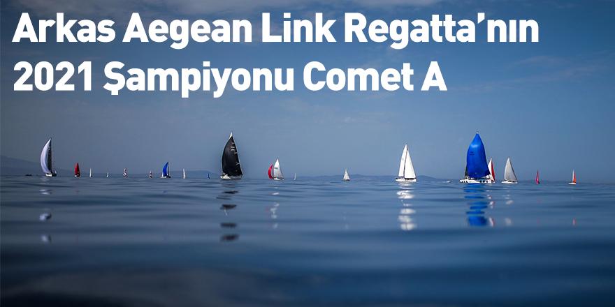 Arkas Aegean LinkRegatta'nın 2021 Şampiyonu Comet A