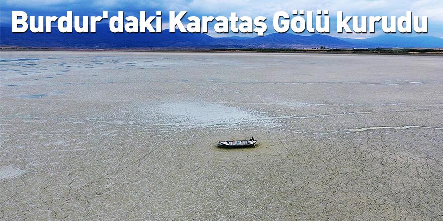 Burdur'daki Karataş Gölü kurudu