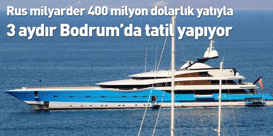 Rus milyarder 400 milyon dolarlık yatıyla 3 aydır Bodrum'da tatil yapıyor