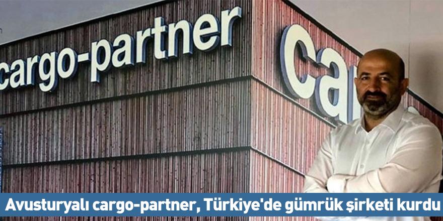 Avusturyalı cargo-partner, Türkiye'de gümrük şirketi kurdu