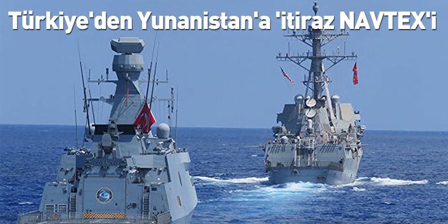 Türkiye'den Yunanistan'a 'itiraz NAVTEX'i