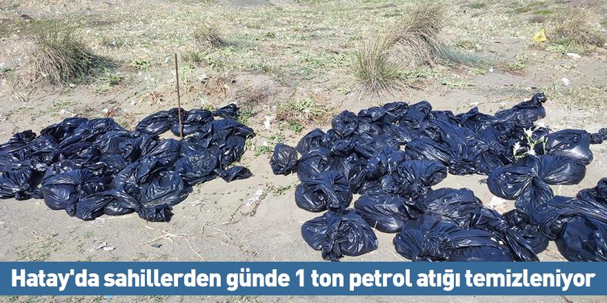 Hatay'da sahillerden günde 1 ton petrol atığı temizleniyor