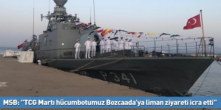 "MSB: ""TCG Martı hücumbotumuz Bozcaada'ya liman ziyareti icra etti"""