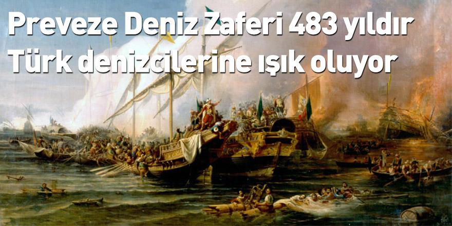 Preveze Deniz Zaferi 483 yıldır Türk denizcilerine ışık oluyor