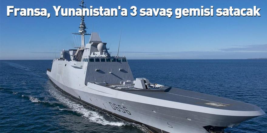 Fransa, Yunanistan'a 3 savaş gemisi satacak