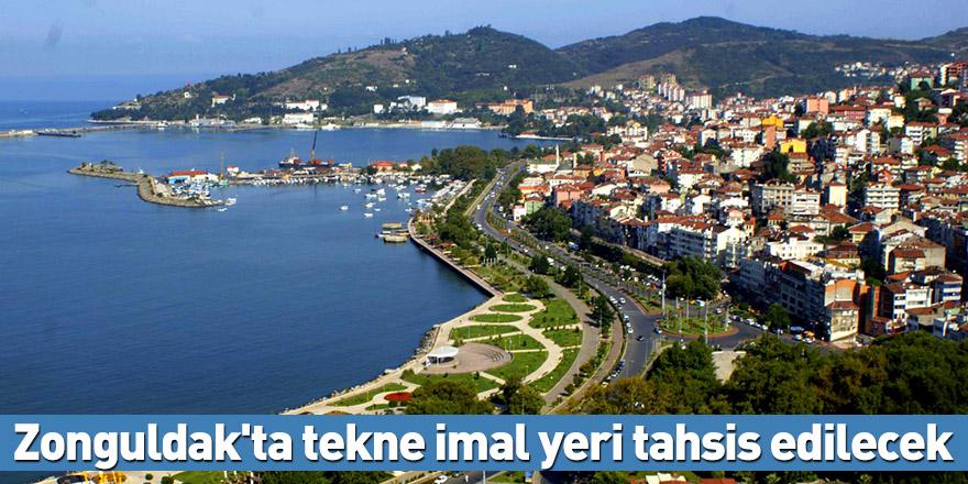 Zonguldak'ta tekne imal yeri tahsis edilecek