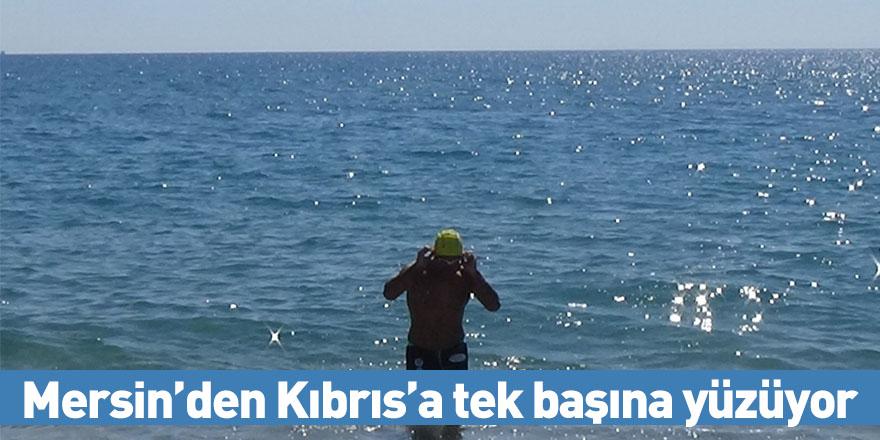 Mersin'den Kıbrıs'a tek başına yüzüyor