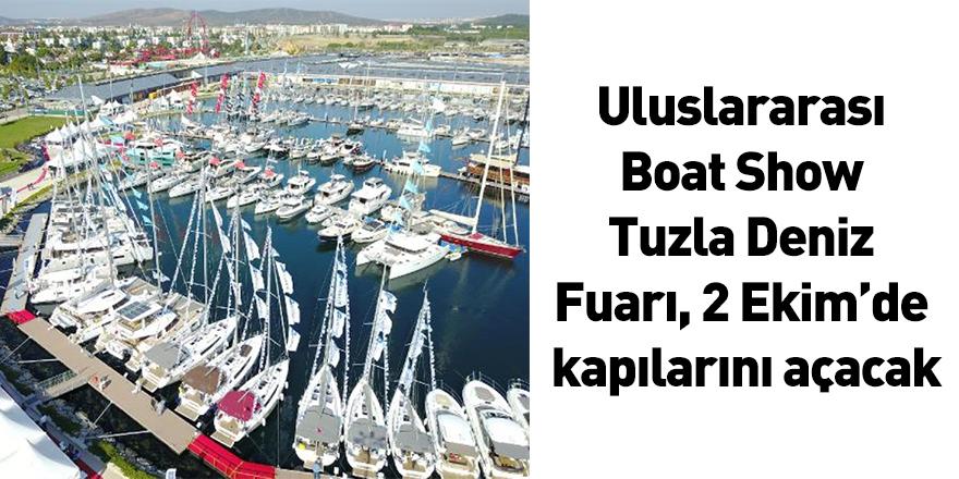 Uluslararası Boat Show Tuzla Deniz Fuarı, 2 Ekim'de kapılarını açacak