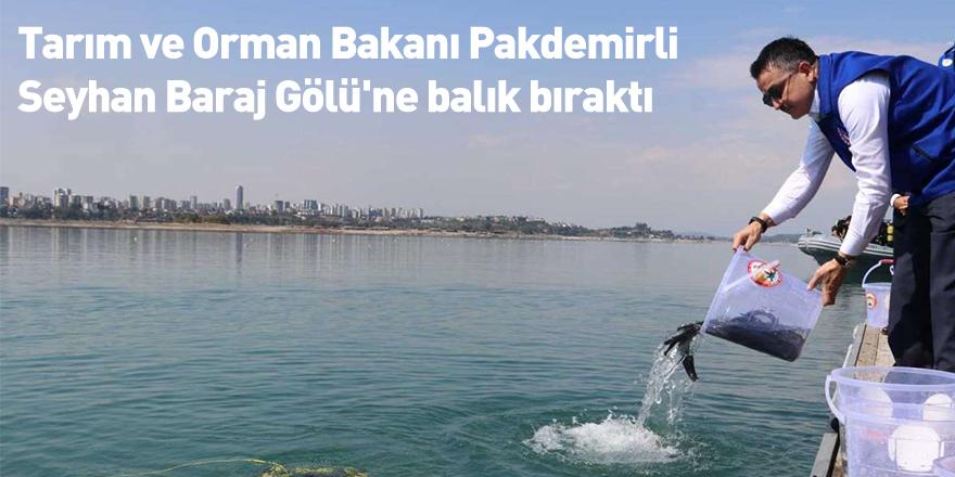 Tarım ve Orman Bakanı Pakdemirli Seyhan Baraj Gölü'ne balık bıraktı