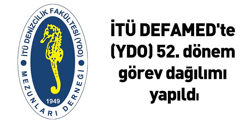 İTÜ DEFAMED'te (YDO) 52. dönem görev dağılımı yapıldı