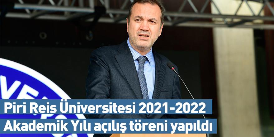 Piri Reis Üniversitesi 2021-2022 Akademik Yılı açılış töreni yapıldı
