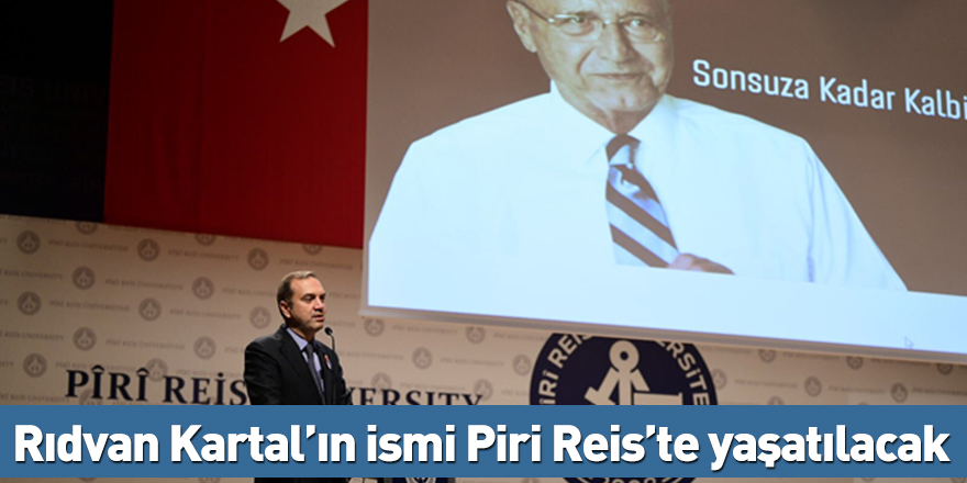 Rıdvan Kartal'ın ismi Piri Reis'te yaşatılacak