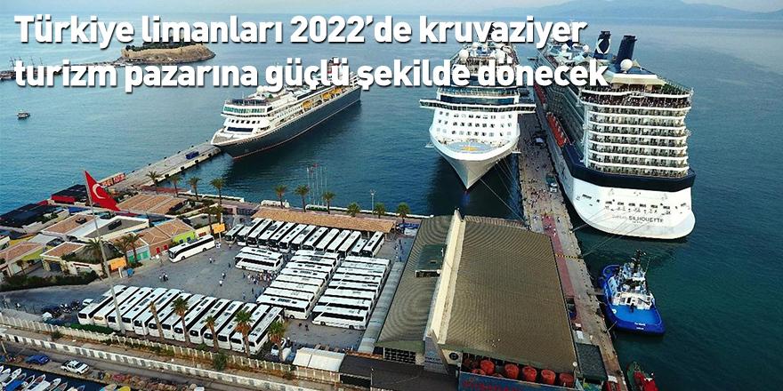 Türkiye limanları 2022'de kruvaziyer turizm pazarına güçlü şekilde dönecek