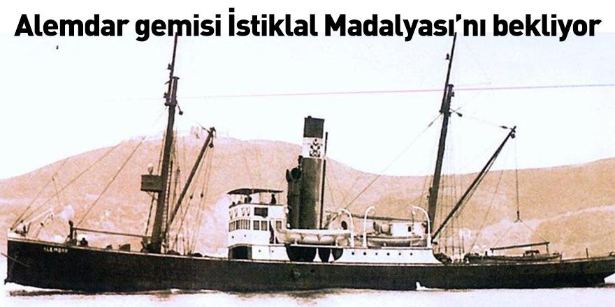 Alemdar gemisi İstiklal Madalyası'nı bekliyor