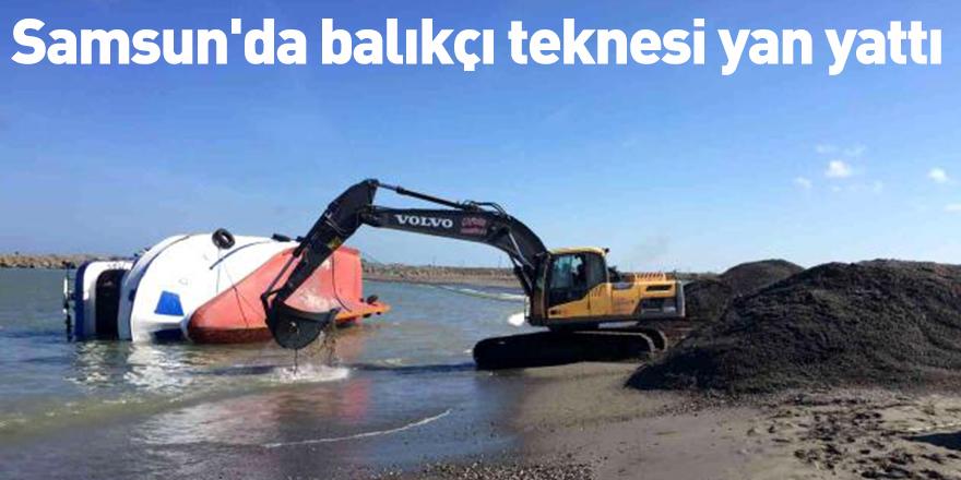 Samsun'da balıkçı teknesi yan yattı