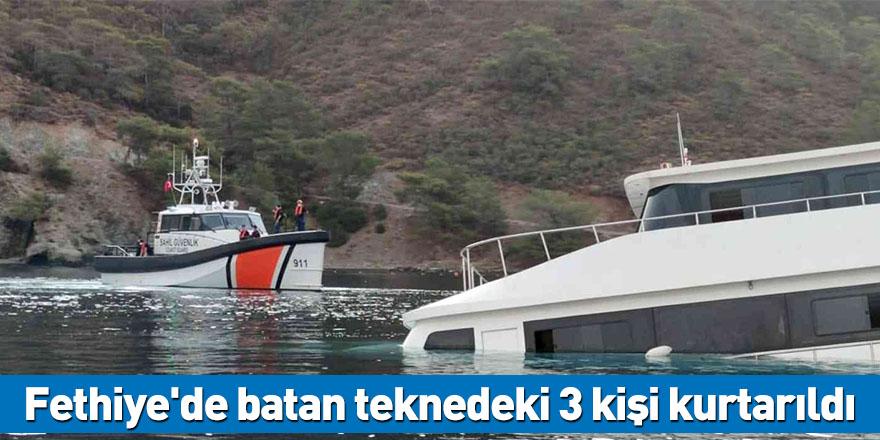 Fethiye'de batan teknedeki 3 kişi kurtarıldı
