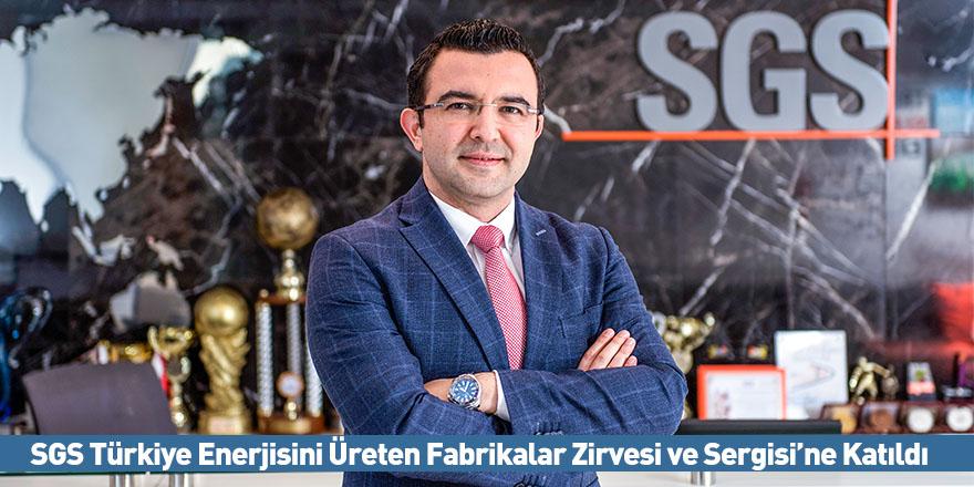 SGS Türkiye Enerjisini Üreten Fabrikalar Zirvesi ve Sergisi'ne Katıldı