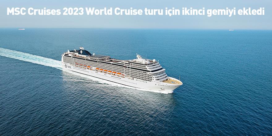 MSC Cruises 2023 World Cruise turu için ikinci gemiyi ekledi