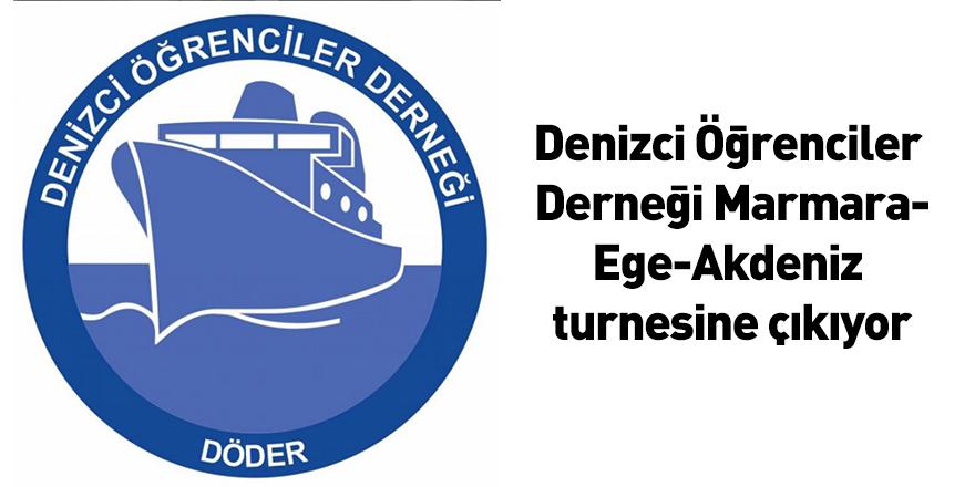 Denizci Öğrenciler Derneği Marmara-Ege-Akdeniz turnesine çıkıyor