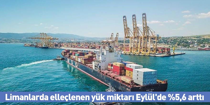 Limanlarda elleçlenen yük miktarı Eylül'de %5,6 arttı