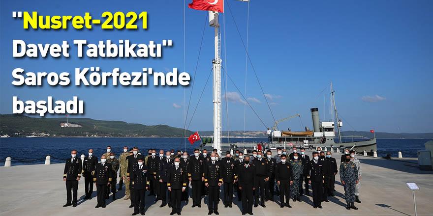 """""""Nusret-2021 Davet Tatbikatı"""" Saros Körfezi'nde başladı"""