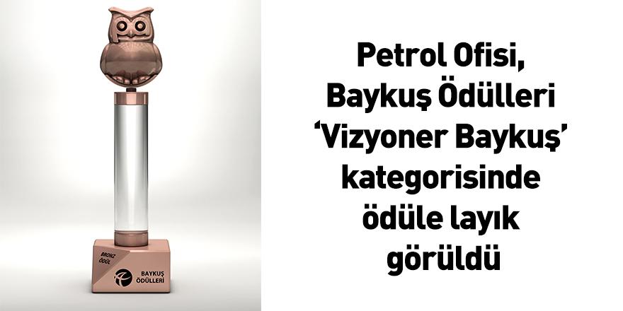 Petrol Ofisi, Baykuş Ödülleri 'Vizyoner Baykuş' kategorisinde ödüle layık görüldü