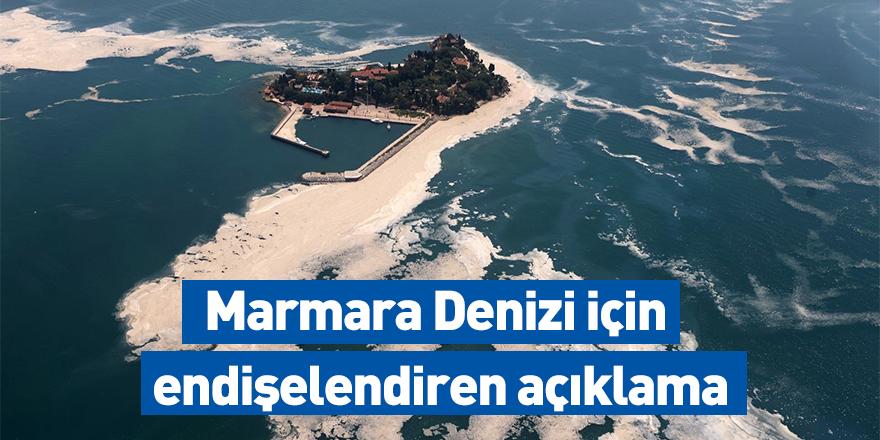 Marmara Denizi için endişelendiren açıklama