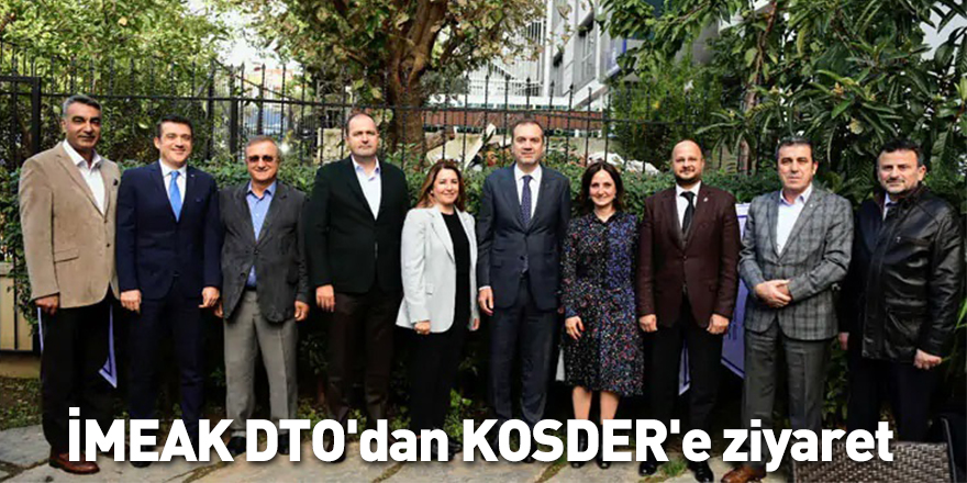 İMEAK DTO'dan KOSDER'e ziyaret