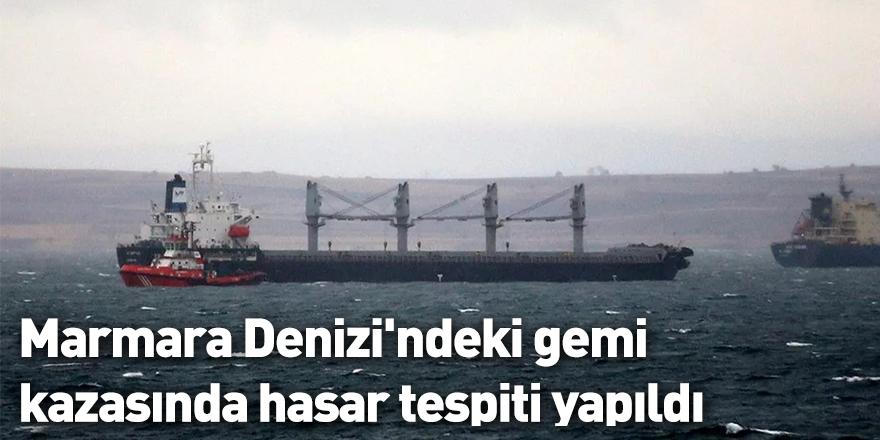 Marmara Denizi'ndeki gemi kazasında hasar tespiti yapıldı