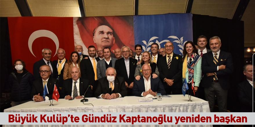 Büyük Kulüp'te Gündüz Kaptanoğlu yeniden başkan