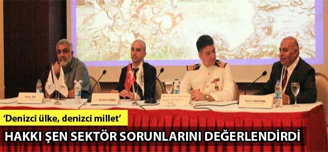 Hakkı Şen Denizcilik Kongresi'nde sektör sorunlarını değerlendirdi