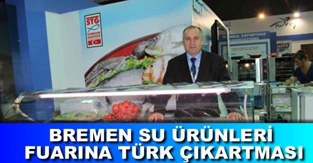 Bremen Su Ürünleri Fuarı'na Türk firmaları çıkartma yaptı