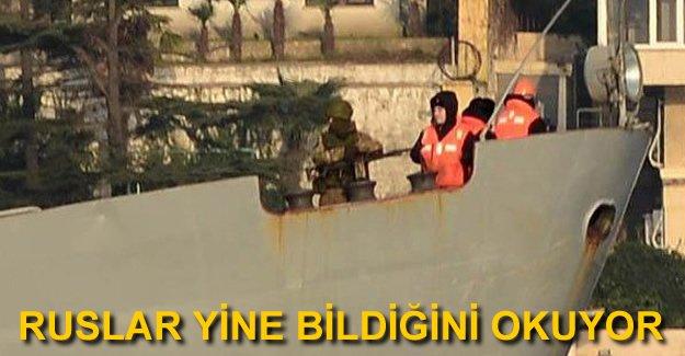 Ruslar yine İstanbul Boğazı'ndan eller tetikte geçti