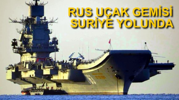 Rusya Amiral Kuznetsov'u Suriye'ye gönderdi