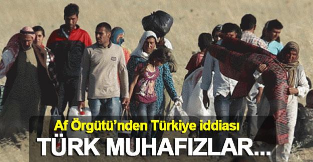 Uluslararası Af Örgütü'nden Türkiye iddiası