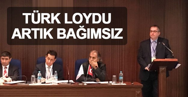 Türk Loydu bağımsızlığına kavuştu