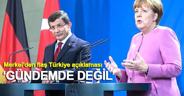 """Merkel'den flaş AB-Türkiye açıklaması: """"Gündemde değil"""""""
