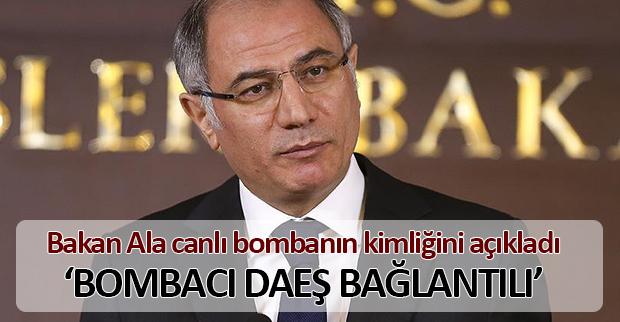 Bakan Ala Taksim bombacısının kimliğini açıkladı