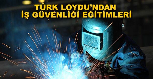 Türk Loydu'ndan iş güvenliği eğitimleri