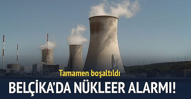 Belçika'da 'nükleer' alarm verildi!