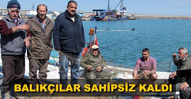 'Balıkçılara sahip çıkan yok'