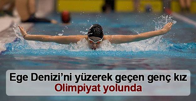 Ege Denizi'ni yüzerek geçen genç kız Olimpiyat yolunda