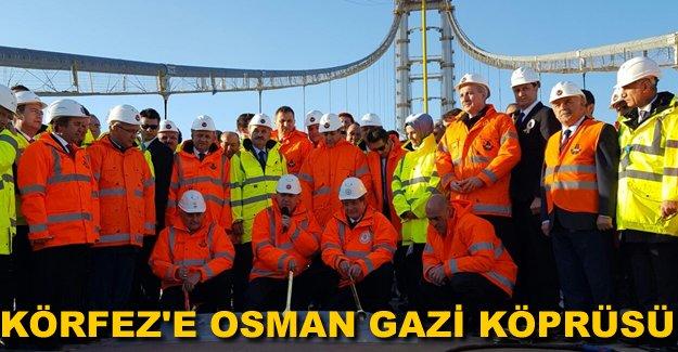 Körfez'e Osman Gazi Köprüsü