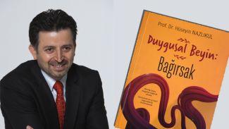 """Prof. Dr. Hüseyin Nazlıkul'un """"Duygusal Beyin: Bağırsak"""" adlı kitabı yayınlandı"""